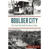 Boulder City by Papa, Paul W., 9781467137157