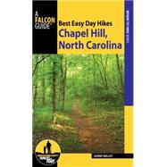 Best Easy Day Hikes Chapel Hill, North Carolina by Molloy, Johnny, 9781493017157