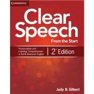 Clear Speech from the Start: Basic Pronunciation and Listening Comprehension in North American English by Gilbert, Judy B., 9781107687158