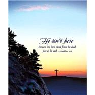 He Isn't Here Easter Sunrise Bulletin-Large by Not Available (NA), 9781426777158