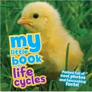 My Little Book of Life Cycles by de la Bedoyere, Camilla, 9781609927158