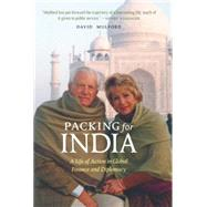 Packing for India: A Life of Action in Global Finance and Diplomacy by Mulford, David, 9781612347158