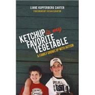 Ketchup is My Favorite Vegetable by Carter, Liane Kupferberg; Senator, Susan, 9781849057158