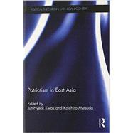 Patriotism in East Asia by Kwak; Jun-Hyeok, 9780415737159
