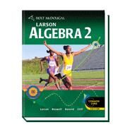 Holt McDougal Larson Algebra 2 Student Edition Common Core by Larson, 9780547647159