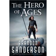 The Hero of Ages A Mistborn Novel by Sanderson, Brandon, 9780765377159