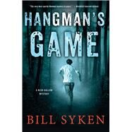 Hangman's Game A Nick Gallow Mystery by Syken, Bill, 9781250067159
