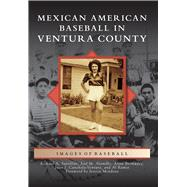 Mexican American Baseball in Ventura County 9781467117159N