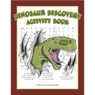Dinosaur Discovery Activity Book by Ortler, Brett, 9781940647159