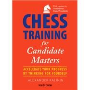 Chess Training for Candidate Masters by Kalinin, Alexander, 9789056917159