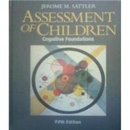Assessment of Children: Cognitive Foundations by Sattler, 9780970267160