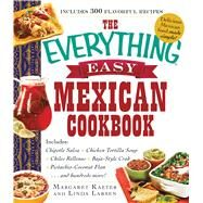 The Everything Easy Mexican Cookbook by Kaeter, Margaret; Larsen, Linda, 9781440587160