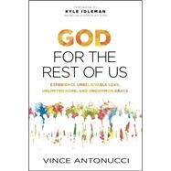 God for the Rest of Us by Antonucci, Vince; Idleman, Kyle, 9781496407160