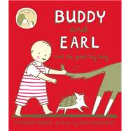 Buddy and Earl and the Great Big Baby by Fergus, Maureen ; Sookocheff, Carey, 9781554987160