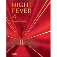 Night Fever 4: Hospitality Design by de Boer-Schultz, Sarah, 9789491727160