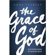 The Grace Of God by Andy Stanley, 9780849947162
