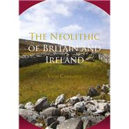 The Neolithic of Britain and Ireland 9781138857162N