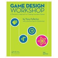Game Design Workshop: A Playcentric Approach to Creating Innovative Games, Third Edition by Fullerton; Tracy, 9781482217162