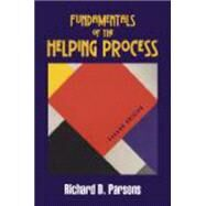 Fundamentals of the Helping Process by Parsons, Richard D., 9781577667162