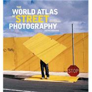 The World Atlas of Street Photography by Higgins, Jackie; Kozloff, Max, 9780300207163