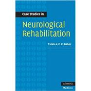 Case Studies in Neurological Rehabilitation by Tarek A-Z. K. Gaber, 9780521697163