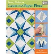 Learn to Paper Piece by Mahoney, Nancy, 9781604687163