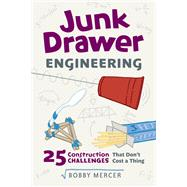 Junk Drawer Engineering by Mercer, Bobby, 9781613737163