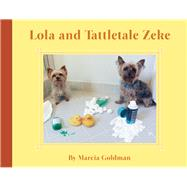 Lola and Tattletale Zeke by Goldman, Marcia, 9781939547163