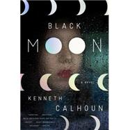 Black Moon by Calhoun, Kenneth, 9780804137164