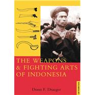 Weapons and Fighting Arts of Indonesia by Draeger, Donn F., 9780804817165