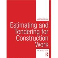 Estimating and Tendering for Construction Work by Brook; Martin, 9781138687165