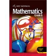 Holt Mcdougal Mathematics Common Core : Student Edition Grade 6 2012 by UNKNOWN, 9780547647166