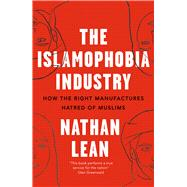 The Islamophobia Industry by Lean, Nathan, 9780745337166