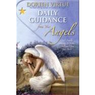 Daily Guidance from Your Angels : 365 Angelic Messages to Soothe, Heal, and Open Your Heart by Virtue, Doreen, 9781401917166