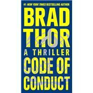 Code of Conduct A Thriller by Thor, Brad, 9781476717166