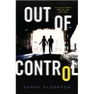 Out of Control by Alderson, Sarah, 9781481427166