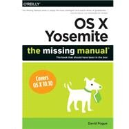 OS X Yosemite: The Missing Manual by Pogue, David, 9781491947166