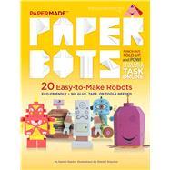 PaperMade Paper Bots by Stark, Daniel; Drjuchin, Dimitri, 9781576877166