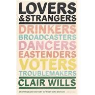 Lovers and Strangers by Wills, Clair, 9781846147166