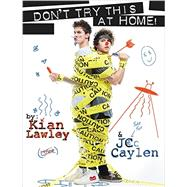 Kian and Jc: Don't Try This at Home! by Lawley, Kian, 9780062437167