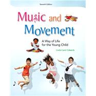Music and Movement : A Way of LIfe for the Young Child by Edwards, Linda, 9780132657167