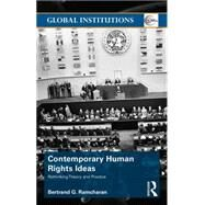 Contemporary Human Rights Ideas: Rethinking theory and practice by Ramcharan; Bertrand, 9781138807167