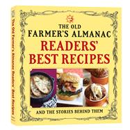 The Old Farmer's Almanac Readers' Best Recipes by Old Farmer's Almanac, 9781571987167
