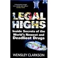 Legal Highs by Clarkson, Wensley, 9781848667167