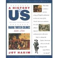 A History of US: Making Thirteen Colonies 1600-1740 A History of US Book Two by Hakim, Joy, 9780195327168