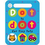 Dot to Dot for Tiny Tots by Priddy, Roger, 9780312517168
