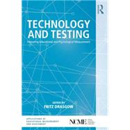 Technology and Testing: Improving Educational and Psychological Measurement by Drasgow; Fritz, 9780415717168
