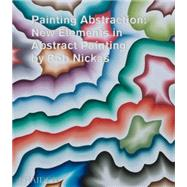 Painting Abstraction by Nickas, Bob, 9780714867168