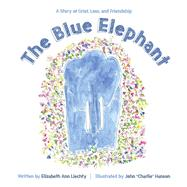 The Blue Elephant by Liechty, Elizabeth Ann; Hanson, John, 9781682617168