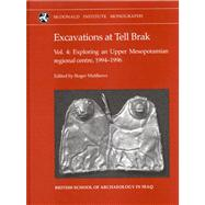 Excavations at Tell Brak Vol. 4 : Exploring an Upper Mesopotamian Regional Centre, 1994-1996 by Matthews, Roger, 9781902937168